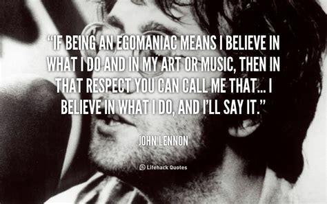 Egomaniac Quotes Quotesgram