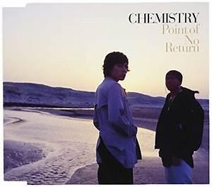 CHEMISTRYというとこの曲かな... - Point of No Returnのレビュー | ジグソー ...