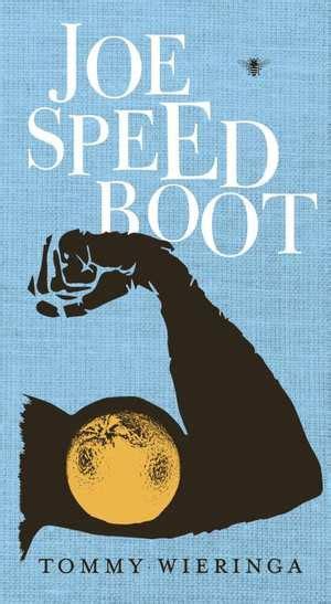 Joe Speedboot Film by Joe Speedboot Tommy Wieringa Boek Cosmox Nl
