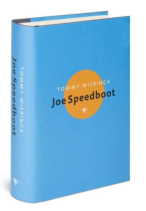 Joe Speedboot Film by Bol Joe Speedboot Tommy Wieringa 9789023428459