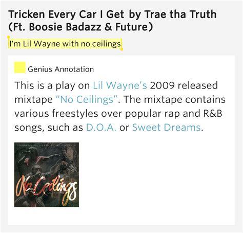 Lil Wayne I Got No Ceilings Soundcloud by I M Lil Wayne With No Ceilings Tricken Every Car I Get