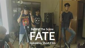 Behind The Scene - Fate Short Film - YouTube