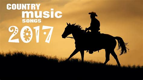 country songs 2017 country playlist modern country 6