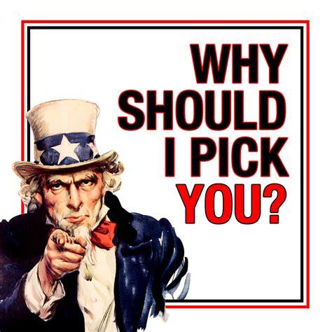 Why Should I Pick You?