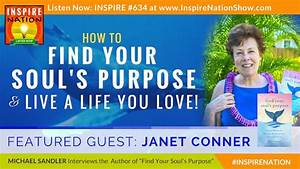 Janet Conner On How To Find Your Soul's Purpose & Live A ...
