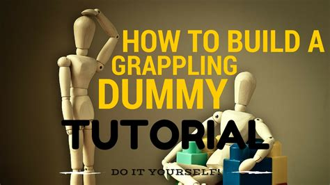 Learn How To Build A Grappling Dummy In Just 5 Minutes