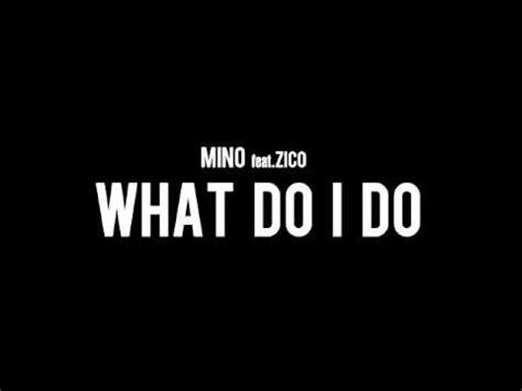 어떡해(what Do I Do)  Mino Featzico Youtube