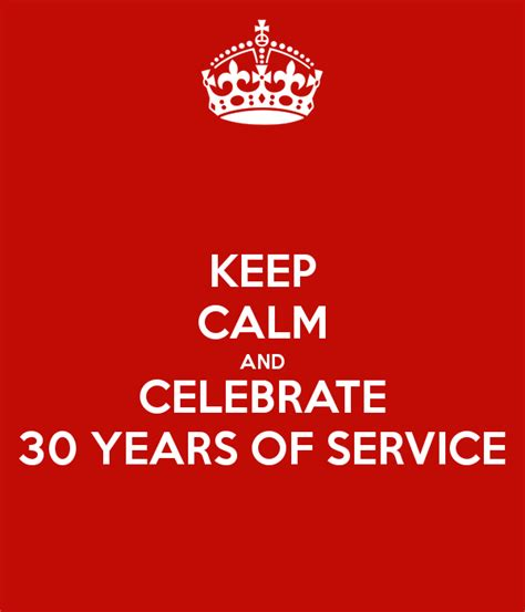 Keep Calm And Celebrate 30 Years Of Service Poster  Jolien  Keep Calmomatic