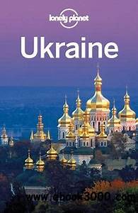 Ukraine Travel Guide - Lonely Planet - Free eBooks Download