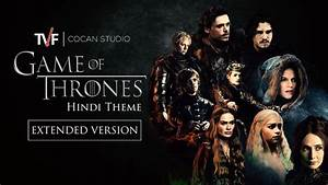 Game Of Thrones - Full Hindi Theme Song | TVF CoCan Studio ...