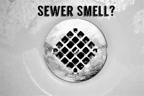 why does my bathroom smell like sewer 28 images