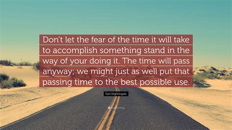 """don't Let The Fear Of The Time It"