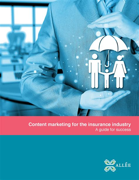 Content Marketing For The Insurance Industry  Allee Creative
