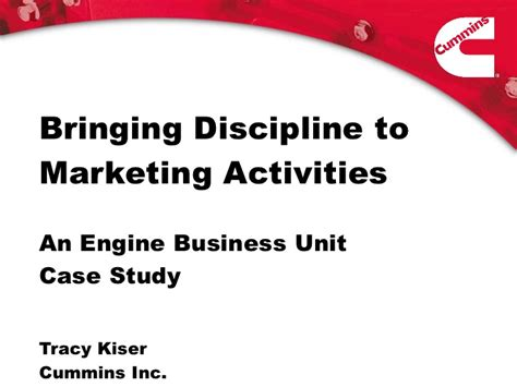 Bringing Discipline To Marketing Activities An Engine Business Unit C…