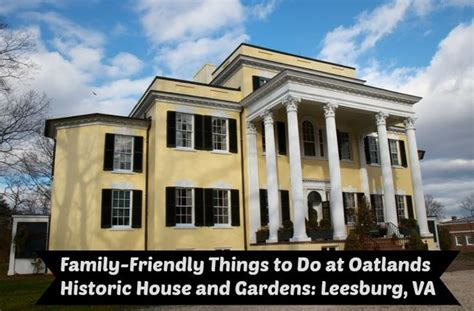 Oatlands Historic House And Gardens kid trips northern virginia kid trips family travel
