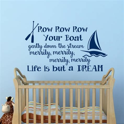 Row Your Boat Full Song by Wall Decal Nursery Row Row Row Your Boat Nursery Song Quote