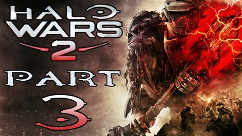 "Halo Wars 2  Let's Play  Part 3  ""a New Enemy"" Youtube"