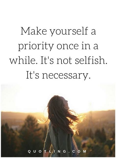 Love Yourself Quotes Make Yourself A Priority Once In A