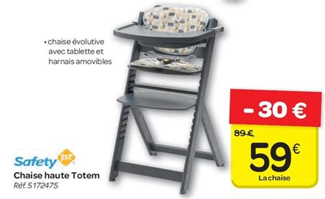carrefour promotion chaise haute totem safety 1st