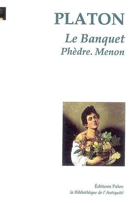livre le banquet platon 201 d paleo la biblioth 232 que de l antiquit 233 9782849094075