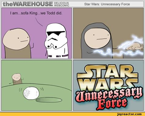 Im Sofa King We Todd Did Jokes by Thewrehouse Webcomicstar Wars Unnecessary Forcei Am
