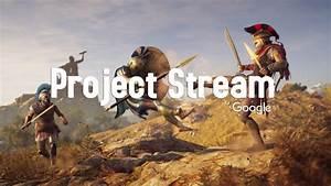 Project Stream: Juega videojuegos AAA en streaming de la ...