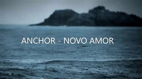 Anchor Lyrics Novo by Anchor Novo Amor Letra Espa 241 Ol Youtube