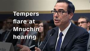 Tempers flare at Mnuchin hearing - Video - Business News