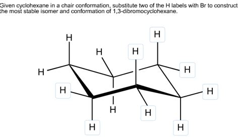 Chair Conformation Of Cyclohexane Ppt by Given Cyclohexane In A Chair Conformation Substit