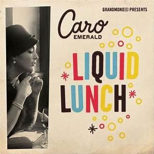 CARO EMERALD Liquid Lunch lyrics