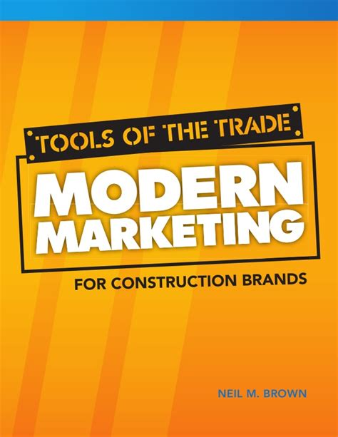 Tools Of The Trade Modern Marketing For Construction Brands