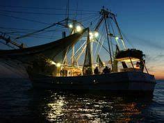 Shrimp Boat Night by 1000 Images About Shrimpin On Pinterest Boats Shrimp