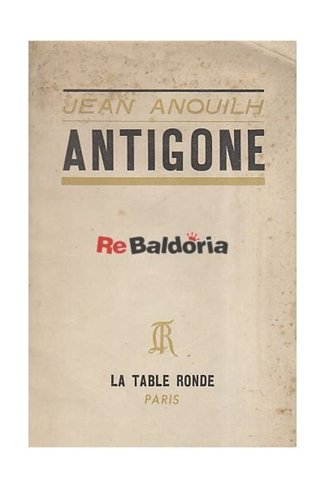 antigone jean anouilh editions de la table ronde libreria re baldoria