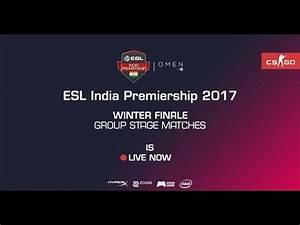 Omen By Hp | ESL India Premiership 2017 | Winter Season ...