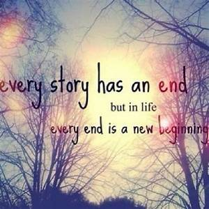 Every end is a new beginning quotes quote inspirational ...