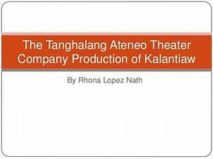 The Tanghalang Ateneo Theater Company Production of Kalantiaw