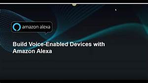Build Voice-Enabled Devices with Amazon Alexa - YouTube