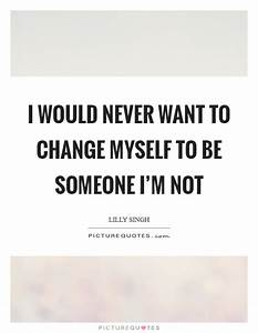 Change Myself Quotes & Sayings | Change Myself Picture Quotes