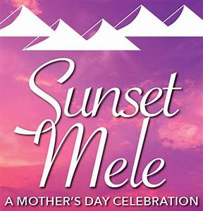 Hawaii Convention Center Sunset Mele Mother's Day Brunch ...