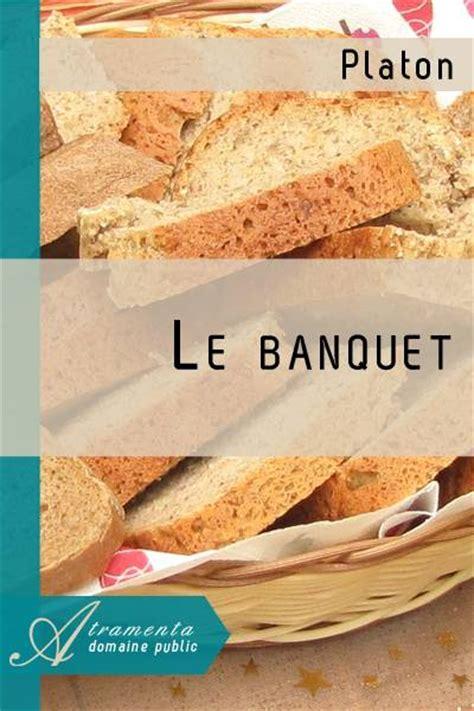 le banquet platon texte int 233 gral contes l 233 gendes et fables atramenta
