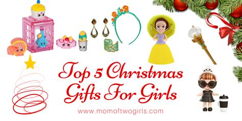 Top 5 Christmas Gifts For Girls  Mom Of Two Little Girls