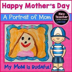 Mother's Day Writing: A Portrait of Mom! by Hey Teacher ...