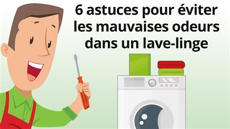 6 astuces pour 233 viter les mauvaises odeurs dans un lave linge