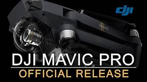DJI Mavic Pro - OFFICIAL RELEASE - IT'S THAT GOOD. - YouTube