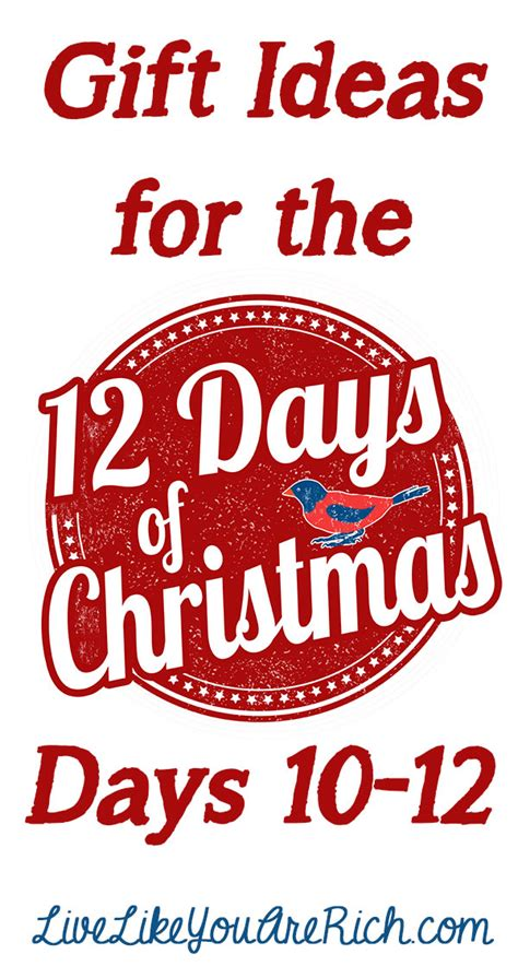Gift Ideas For The Twelve Days Of Christmas Days 1012  Live Like You Are Rich