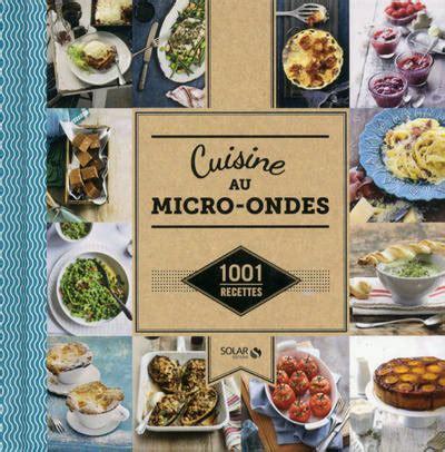 livre cuisine au micro ondes 1001 recettes collectif solar 1 001 recettes 9782263067525