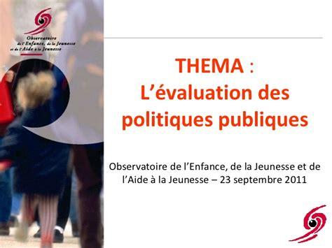 pr 233 sentation thema evaluation des politiques publiques