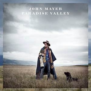 John Mayer - Paradise Valley Lyrics and Tracklist | Genius