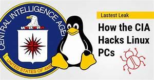 Wikileaks Reveals CIA Malware that Hacks & Spy On Linux ...